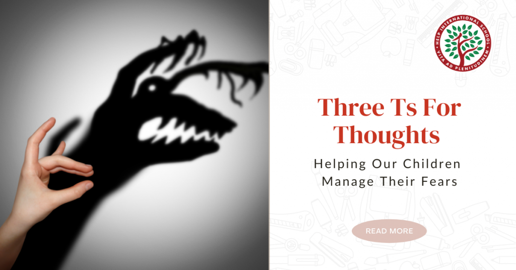 Three Ts for Thoughts – Helping our children manage their fears